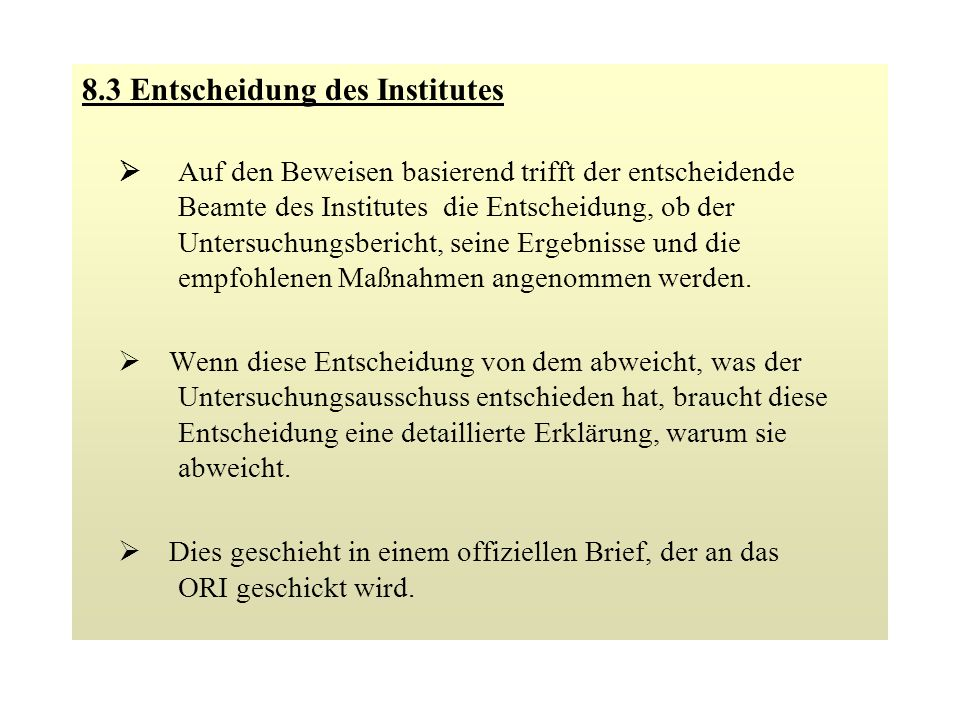8.3 Entscheidung des Institutes