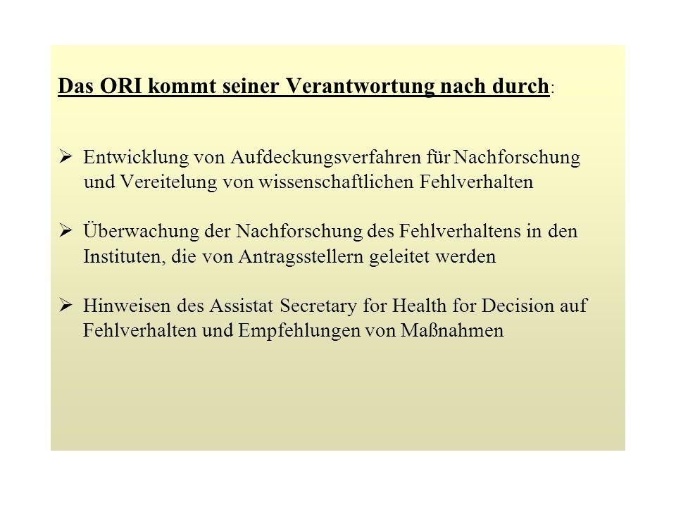 Das ORI kommt seiner Verantwortung nach durch: