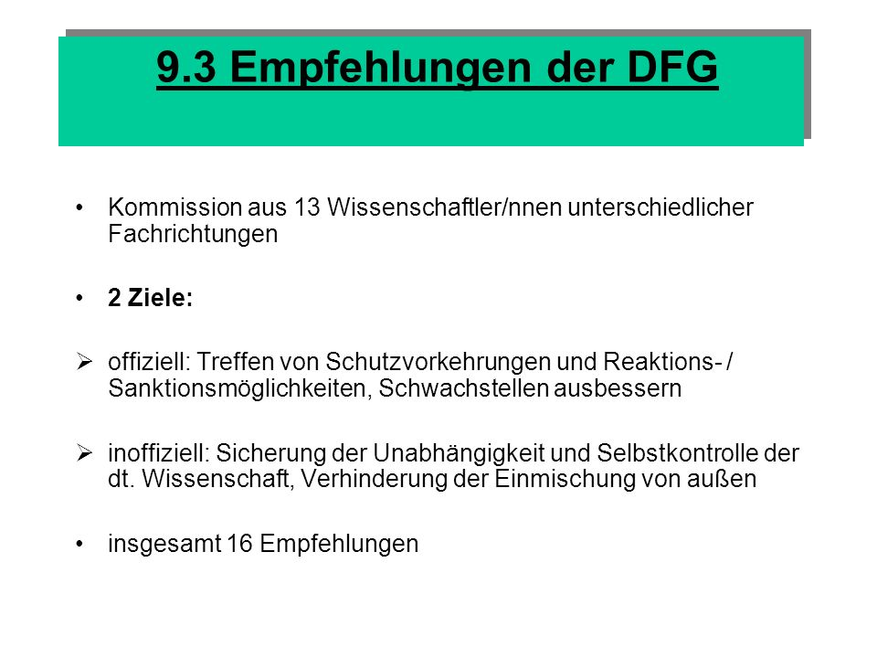 9.3 Empfehlungen der DFG Kommission aus 13 Wissenschaftler/nnen unterschiedlicher Fachrichtungen. 2 Ziele: