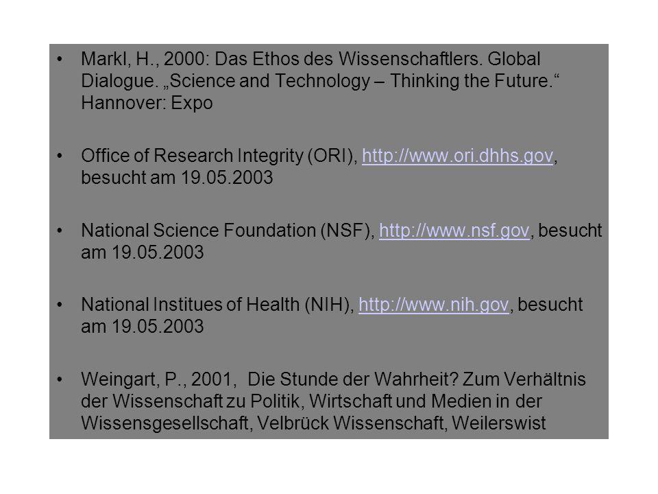 Markl, H. , 2000: Das Ethos des Wissenschaftlers. Global Dialogue