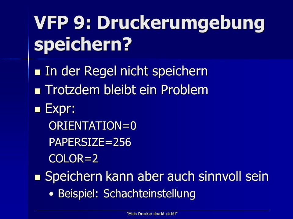 VFP 9: Druckerumgebung speichern