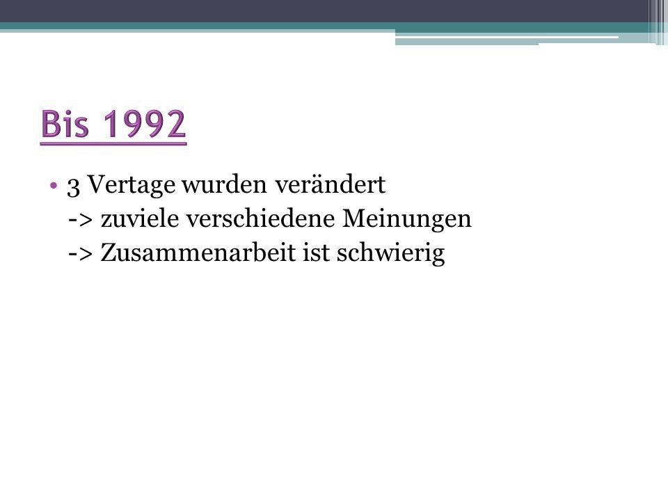Bis 1992 3 Vertage wurden verändert