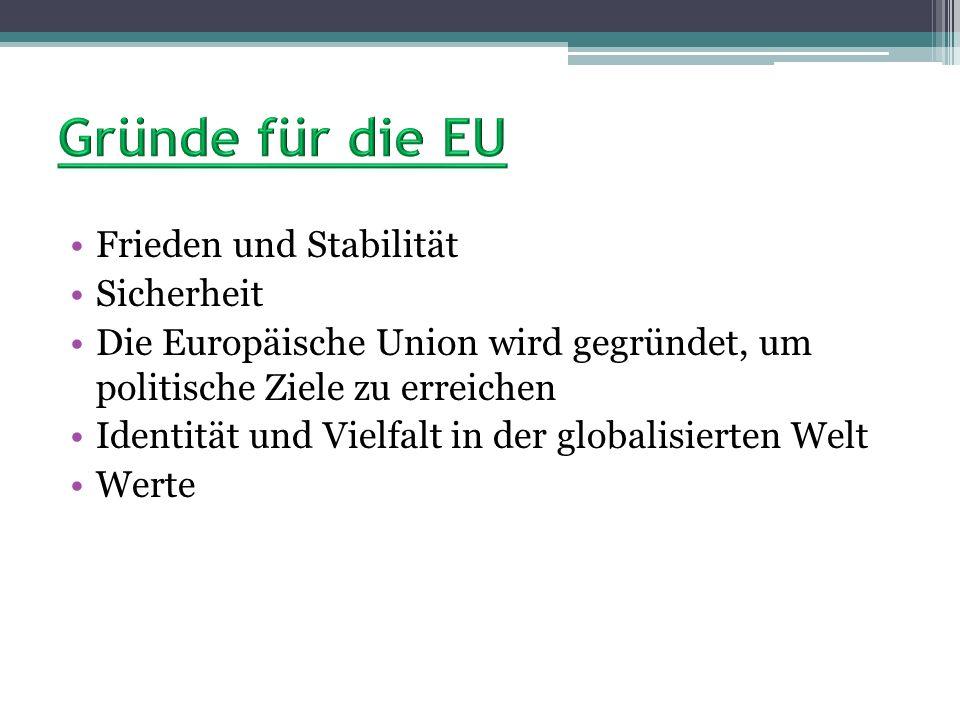 Gründe für die EU Frieden und Stabilität Sicherheit