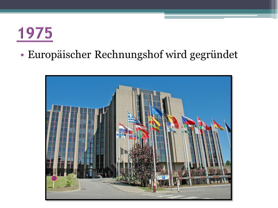 1975 Europäischer Rechnungshof wird gegründet