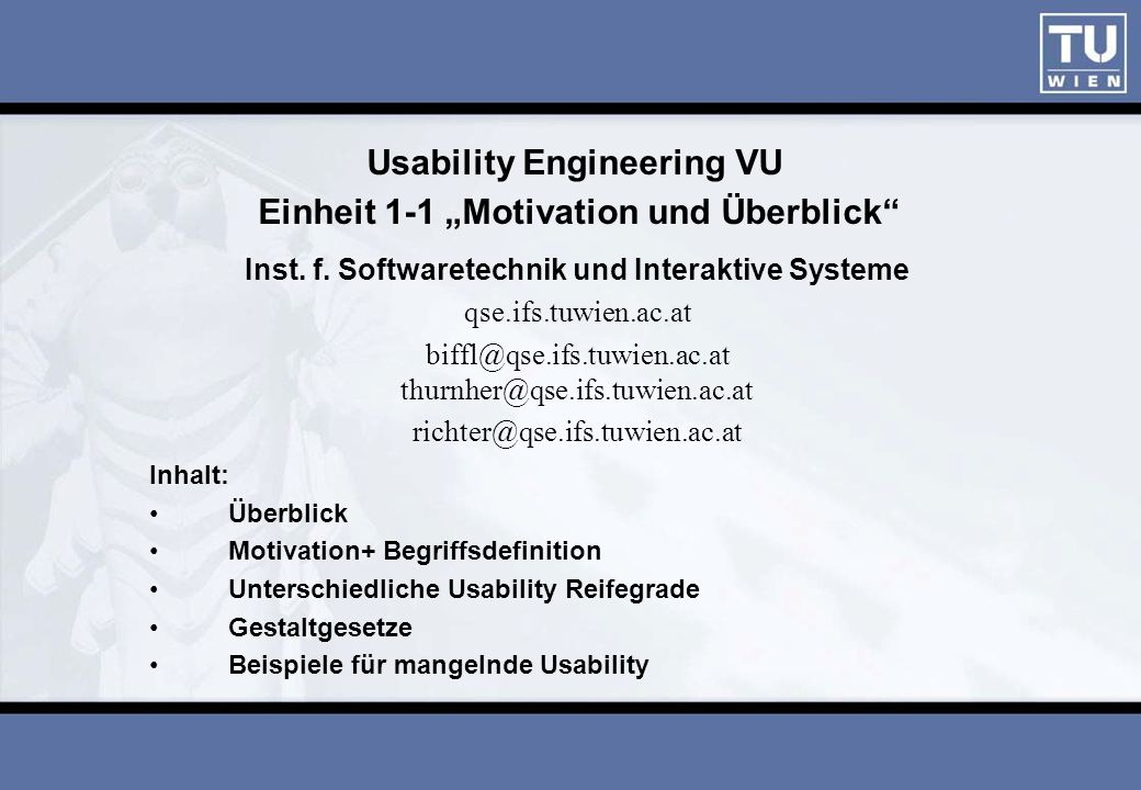 "Usability Engineering VU Einheit 1-1 ""Motivation und Überblick"