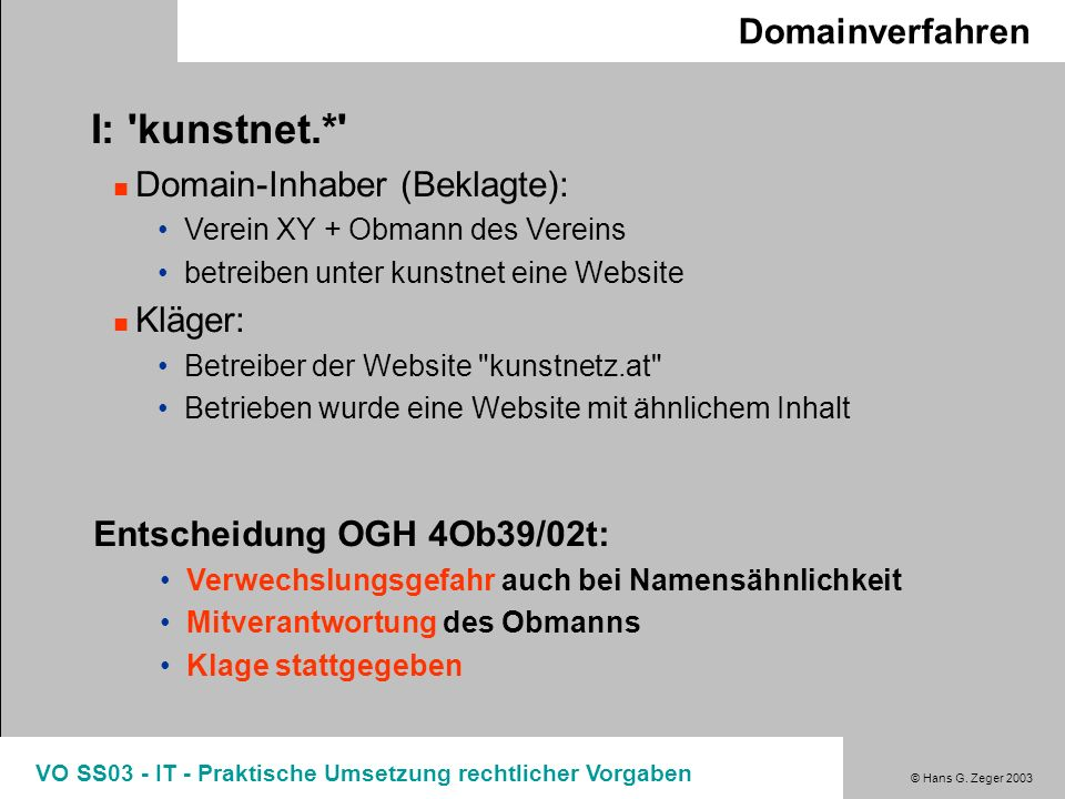 I: kunstnet.* Domainverfahren Domain-Inhaber (Beklagte): Kläger: