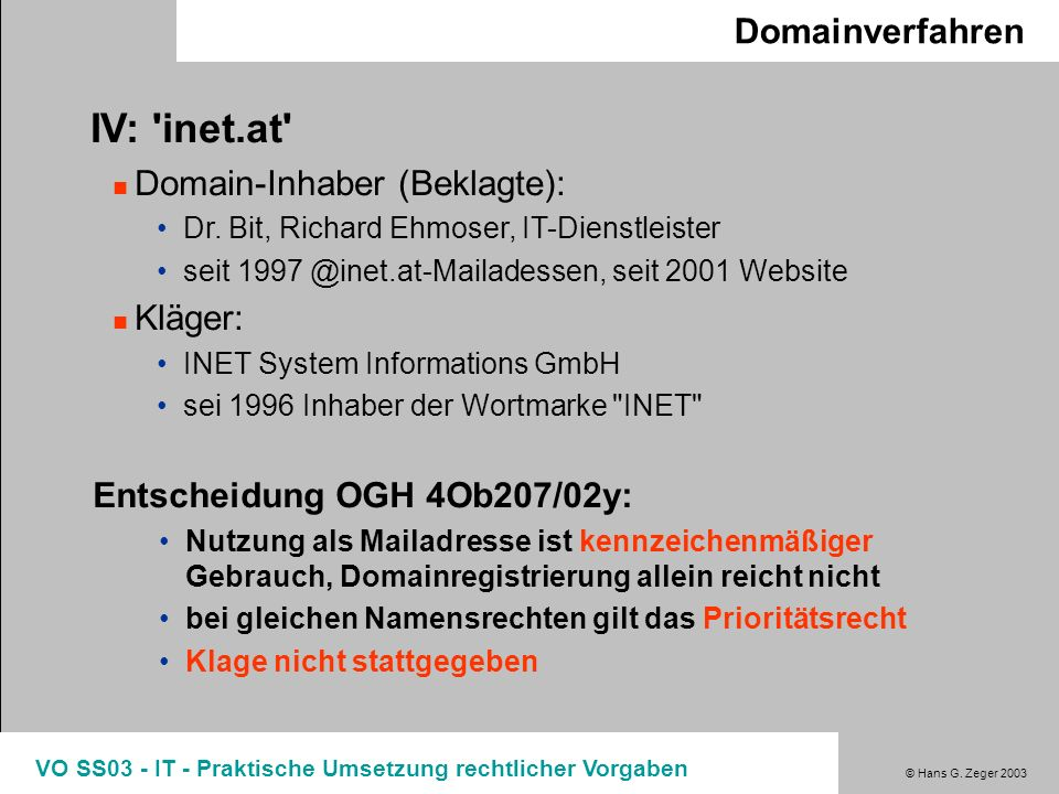 IV: inet.at Domainverfahren Domain-Inhaber (Beklagte): Kläger: