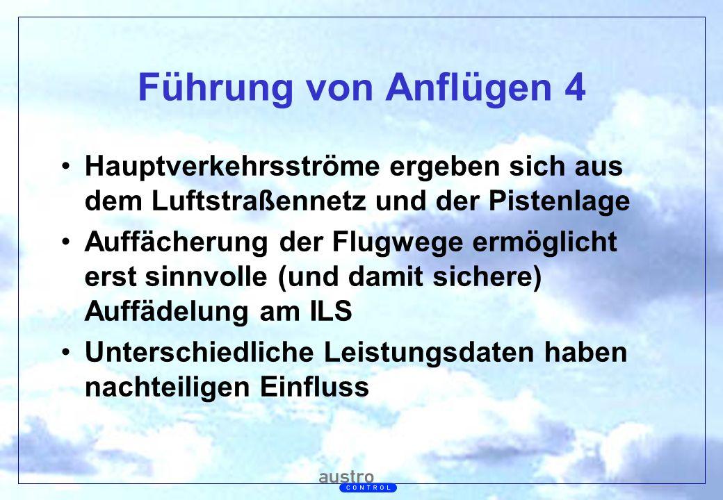 Führung von Anflügen 4 Hauptverkehrsströme ergeben sich aus dem Luftstraßennetz und der Pistenlage.