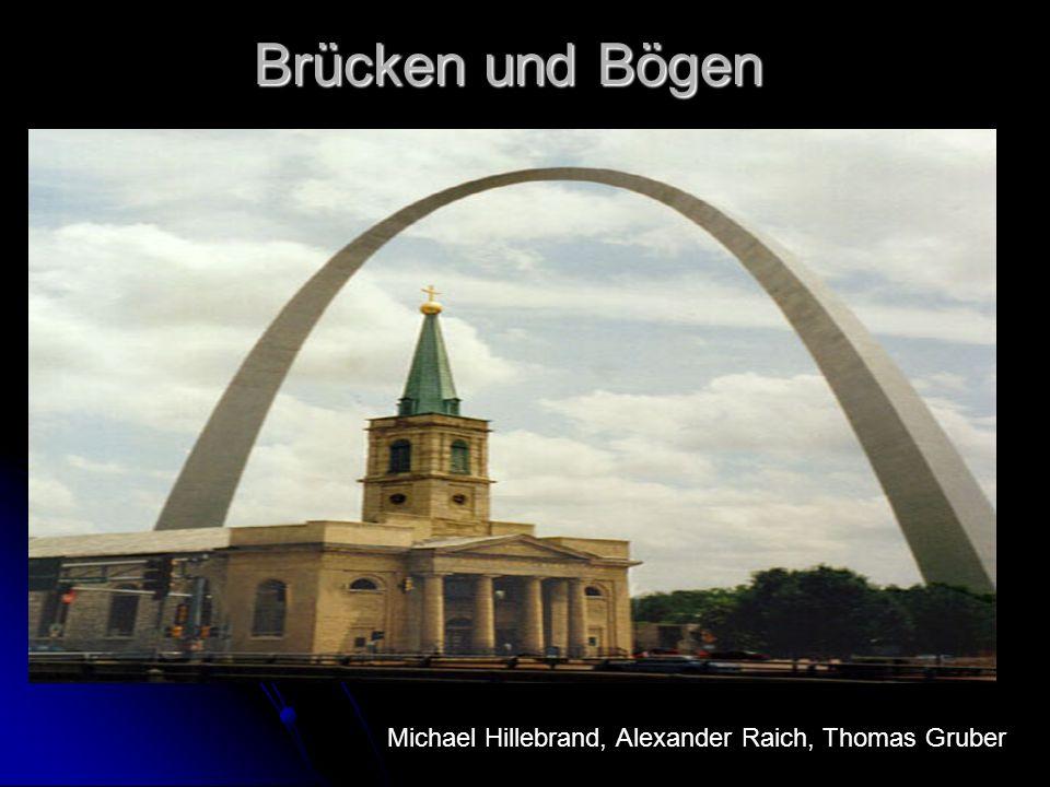 Brücken und Bögen Michael Hillebrand, Alexander Raich, Thomas Gruber