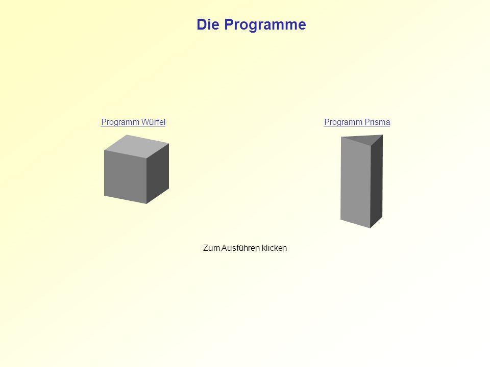 Die Programme Programm Würfel Programm Prisma Zum Ausführen klicken