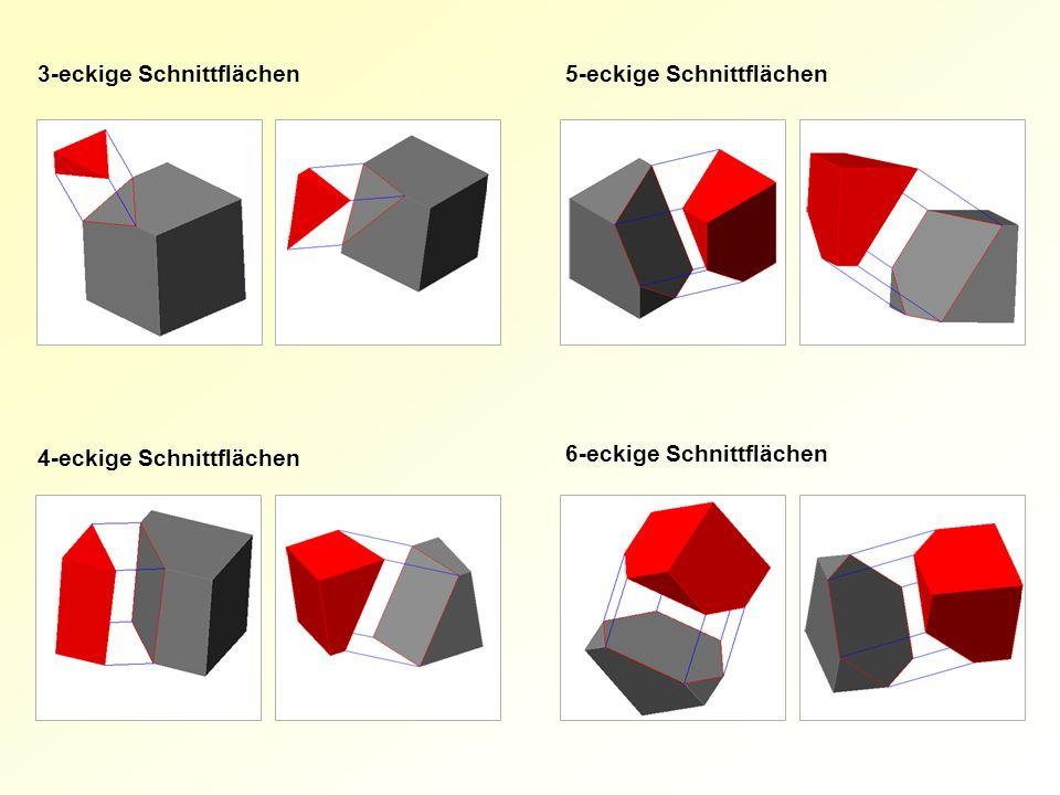 l 3-eckige Schnittflächen 5-eckige Schnittflächen