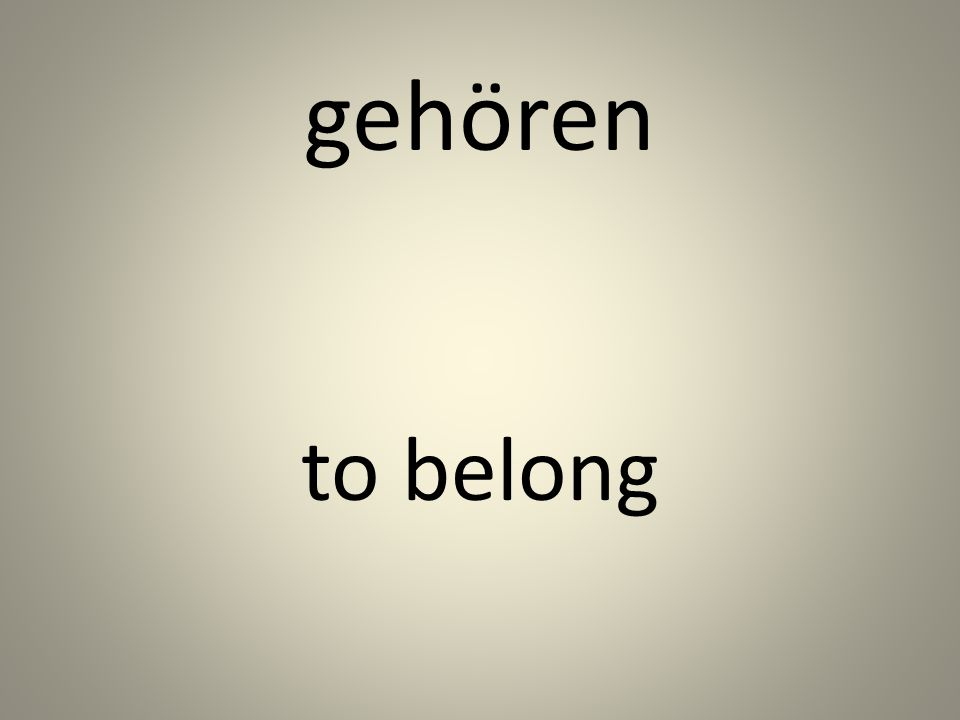 gehören to belong
