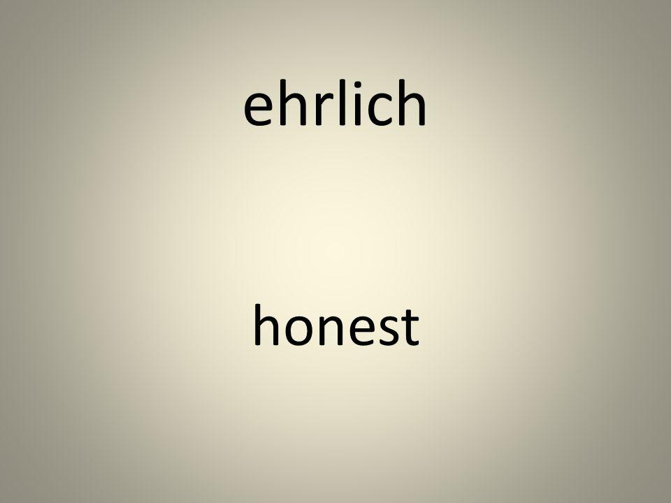 ehrlich honest