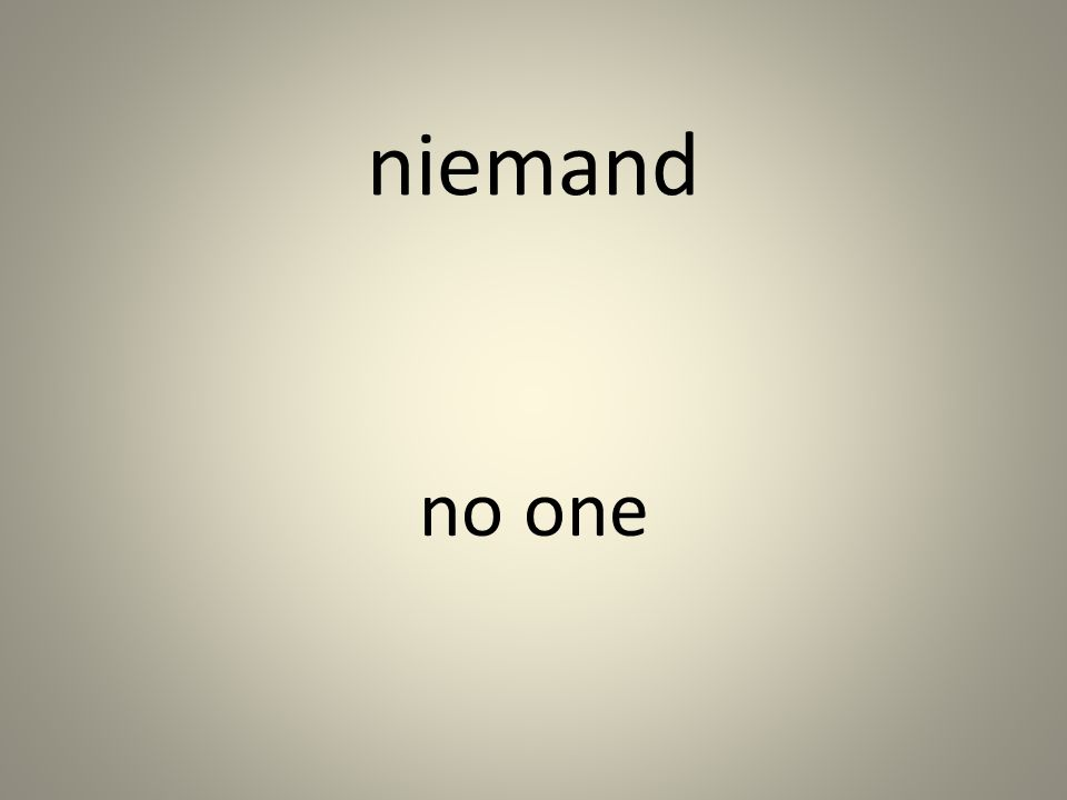niemand no one