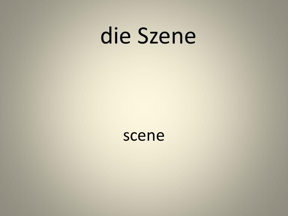 die Szene scene