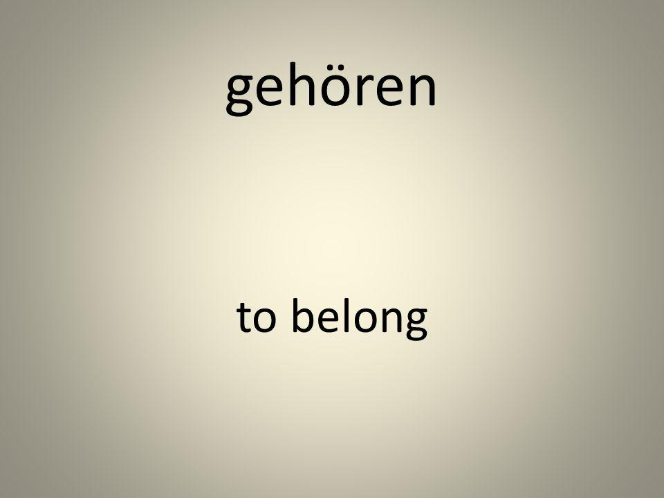 gehören to belong