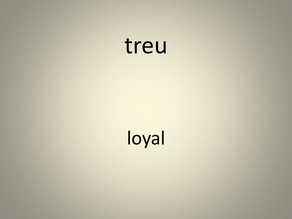 treu loyal