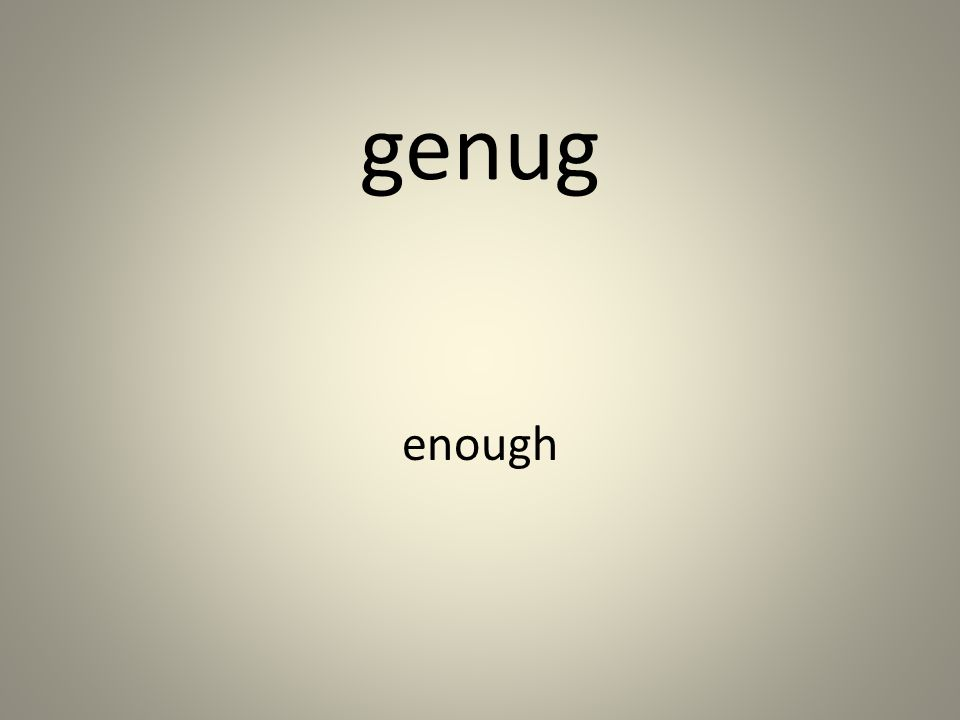 genug enough