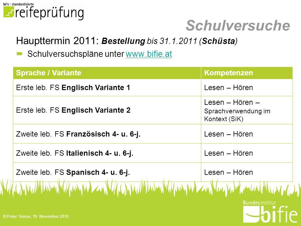 Schulversuche Haupttermin 2011: Bestellung bis 31.1.2011 (Schüsta)