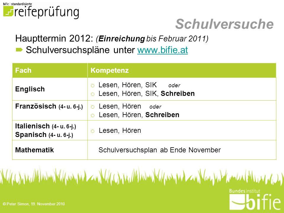 Schulversuche Haupttermin 2012: (Einreichung bis Februar 2011)