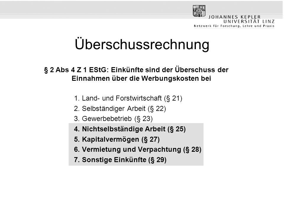 Überschussrechnung § 2 Abs 4 Z 1 EStG: Einkünfte sind der Überschuss der Einnahmen über die Werbungskosten bei.