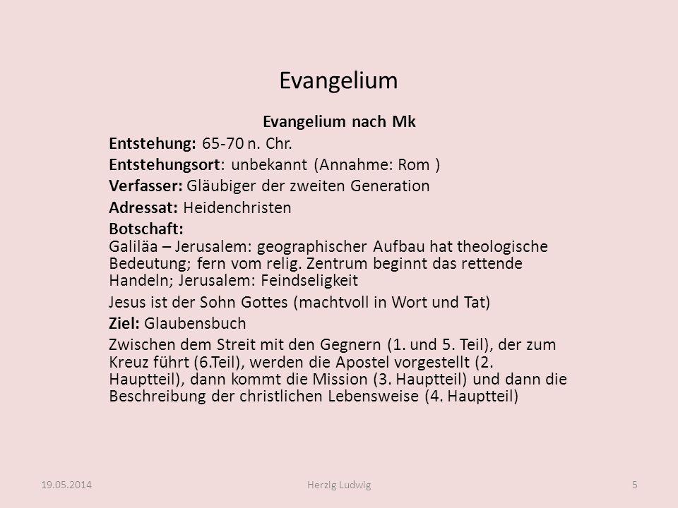 Evangelium Evangelium nach Mk Entstehung: 65-70 n. Chr.