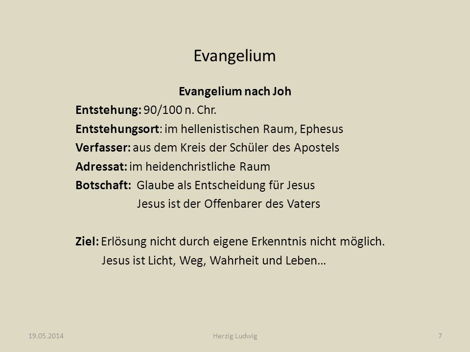 Evangelium Evangelium nach Joh Entstehung: 90/100 n. Chr.