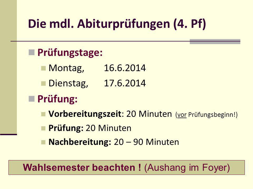 Die mdl. Abiturprüfungen (4. Pf)