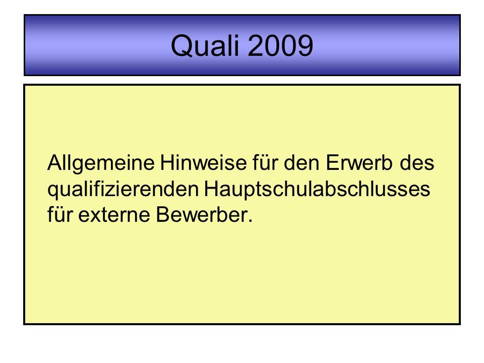 Quali 2009 Allgemeine Hinweise für den Erwerb des qualifizierenden Hauptschulabschlusses für externe Bewerber.