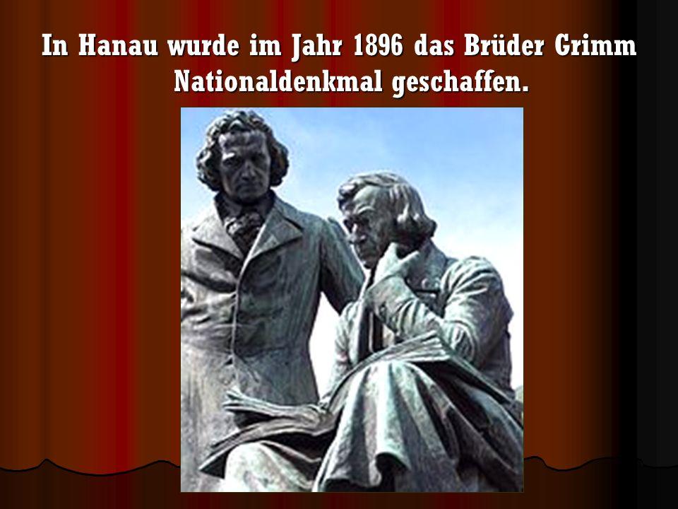 In Hanau wurde im Jahr 1896 das Brüder Grimm Nationaldenkmal geschaffen.