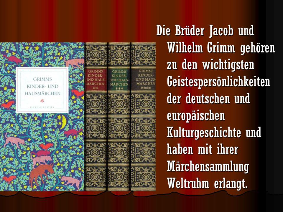 Die Brüder Jacob und Wilhelm Grimm gehören zu den wichtigsten Geistespersönlichkeiten der deutschen und europäischen Kulturgeschichte und haben mit ihrer Märchensammlung Weltruhm erlangt.
