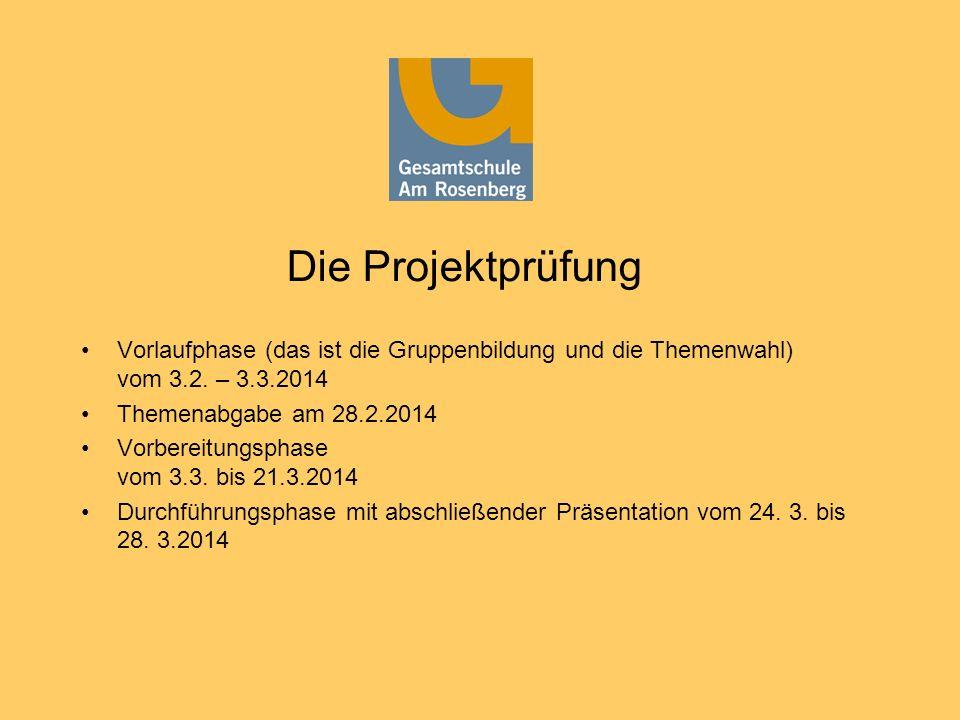 Die Projektprüfung Vorlaufphase (das ist die Gruppenbildung und die Themenwahl) vom 3.2. – 3.3.2014.