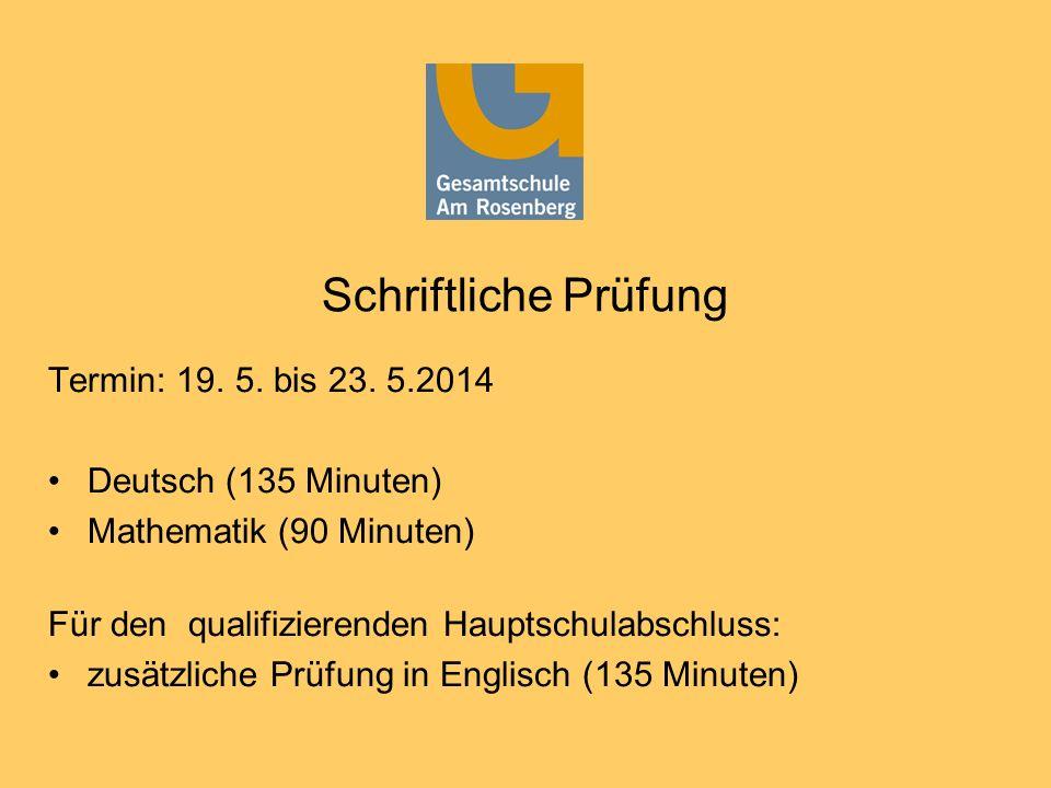 Schriftliche Prüfung Termin: 19. 5. bis 23. 5.2014