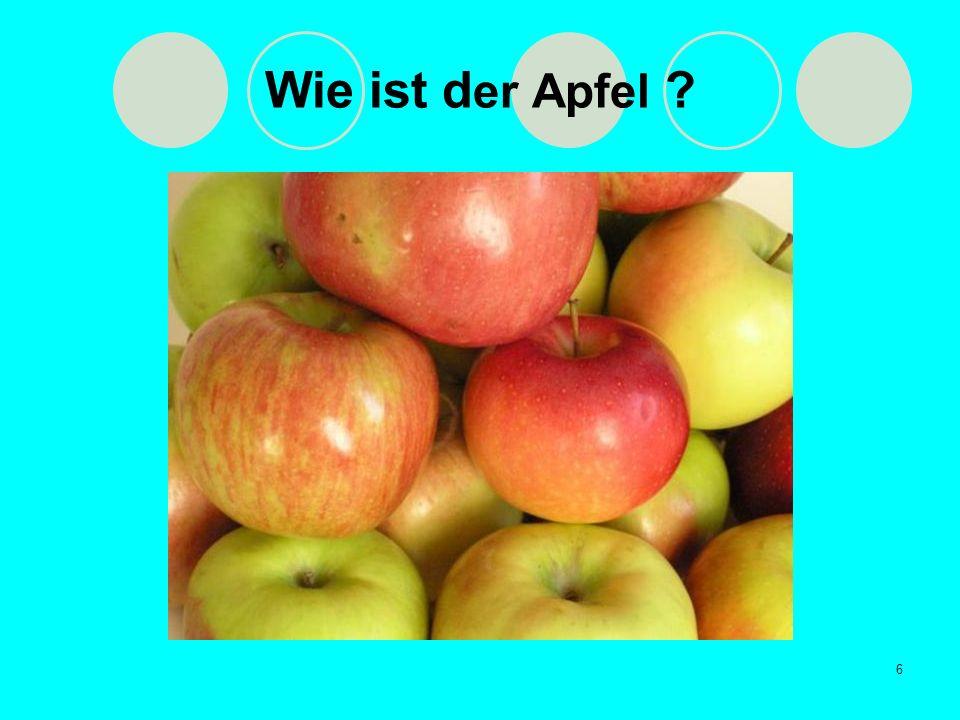 Wie ist der Apfel