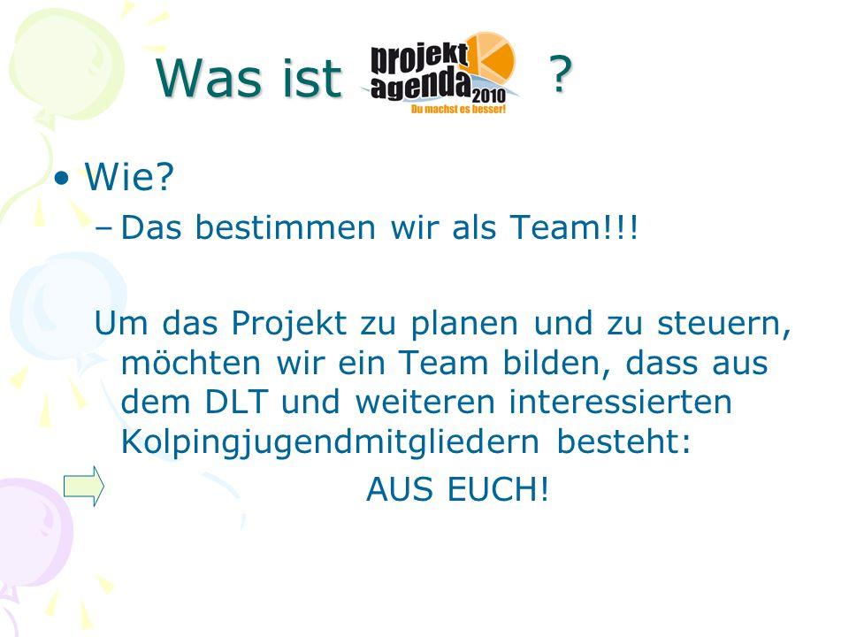Was ist Wie Das bestimmen wir als Team!!!