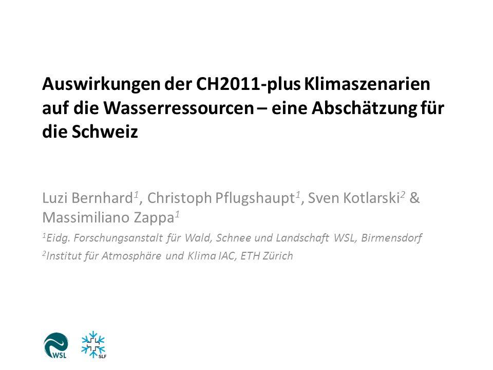 Auswirkungen der CH2011-plus Klimaszenarien auf die Wasserressourcen – eine Abschätzung für die Schweiz