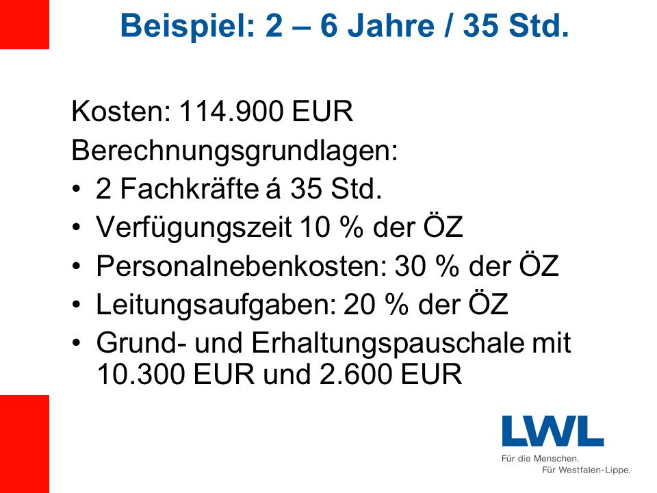 Beispiel: 2 – 6 Jahre / 35 Std. Kosten: 114.900 EUR