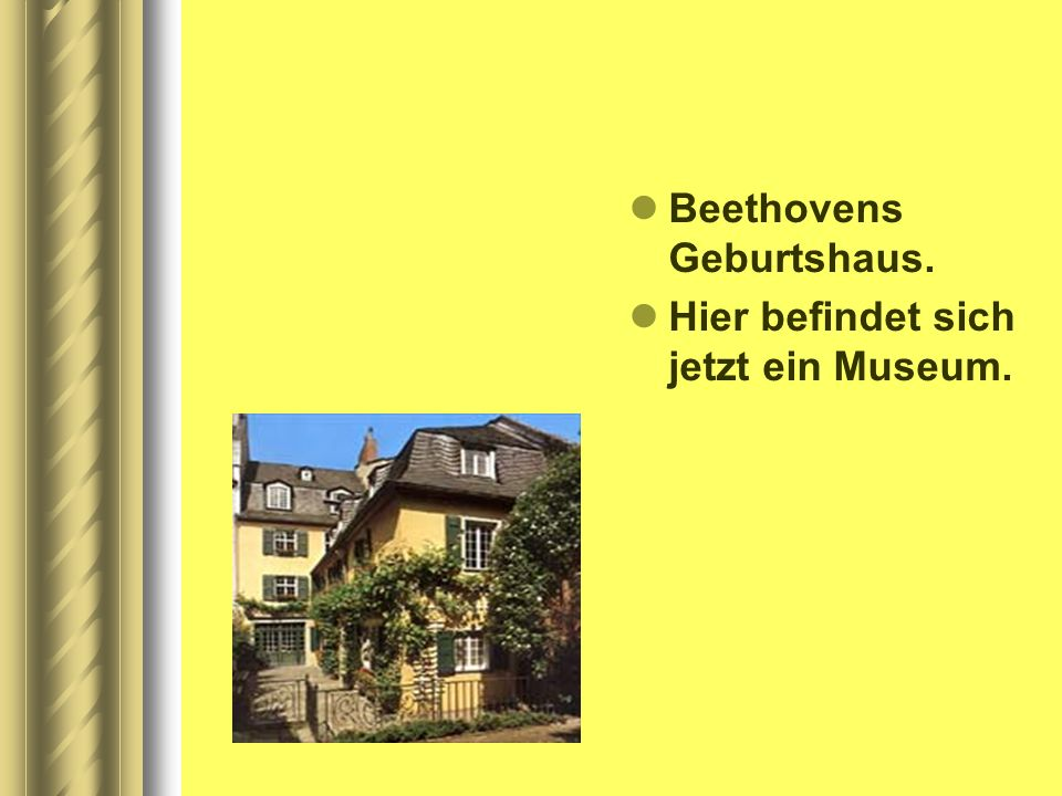 Beethovens Geburtshaus.