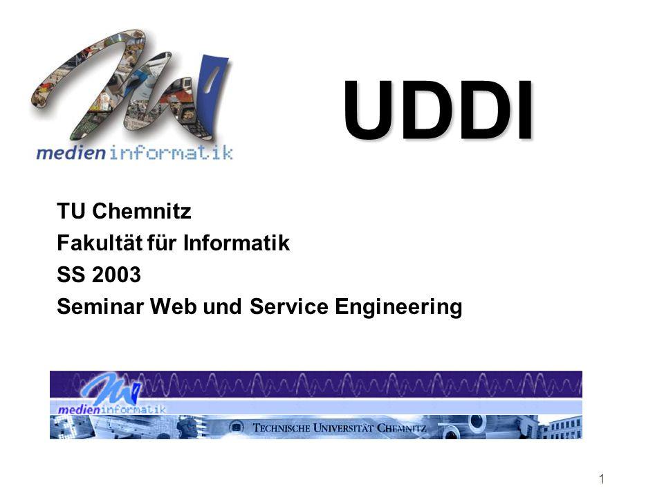 UDDI TU Chemnitz Fakultät für Informatik SS 2003