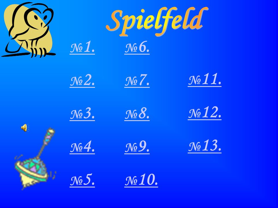 Spielfeld №1. №2. №3. №4. №5. №6. №7. №8. №9. №10. №11. №12. №13.