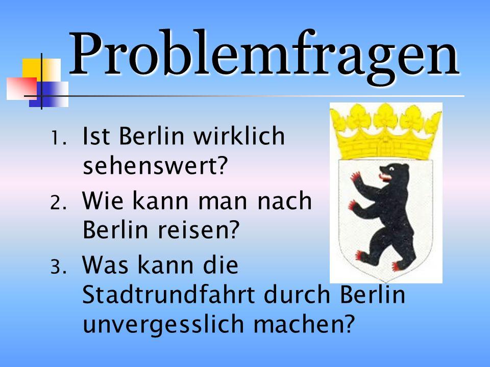 Problemfragen Ist Berlin wirklich sehenswert