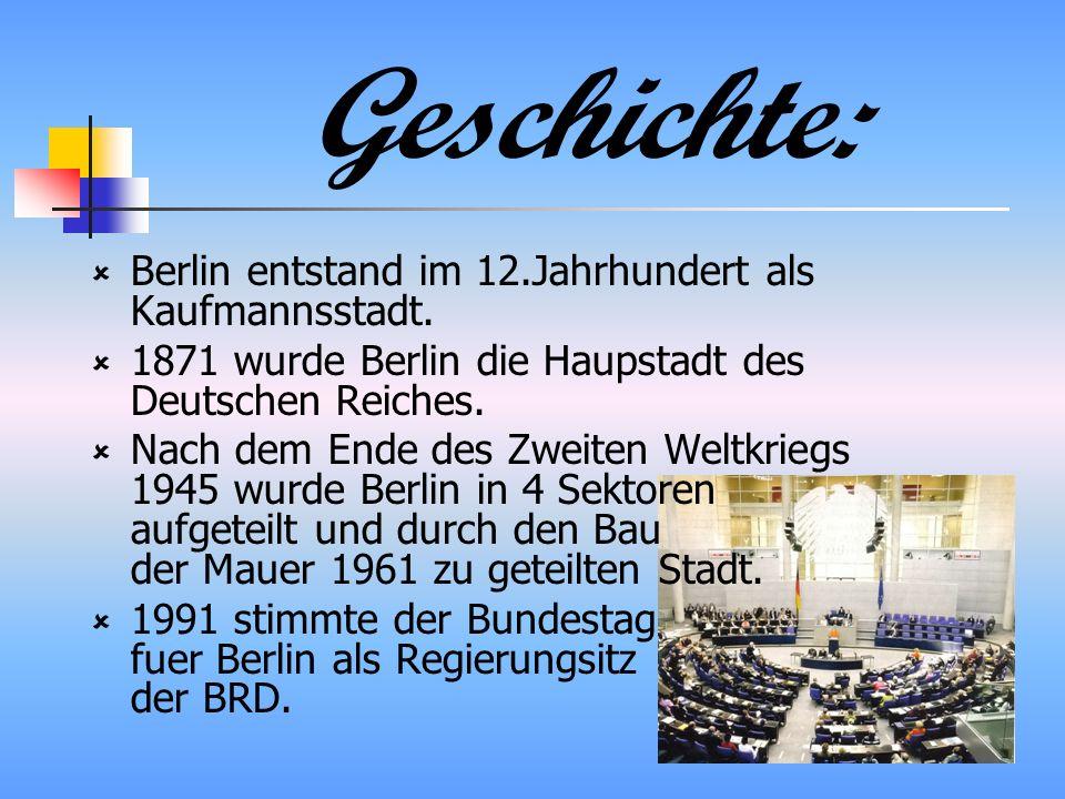 Geschichte: Berlin entstand im 12.Jahrhundert als Kaufmannsstadt.