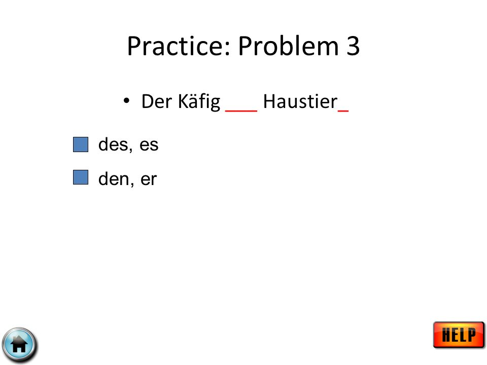 Der Käfig ___ Haustier_