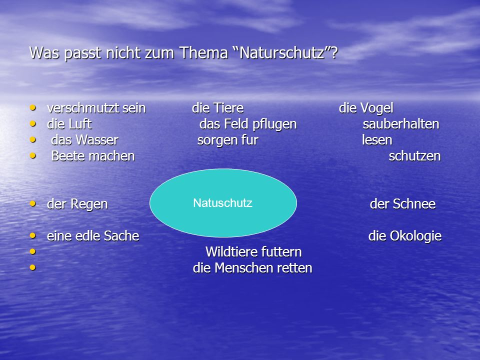 Was passt nicht zum Thema Naturschutz