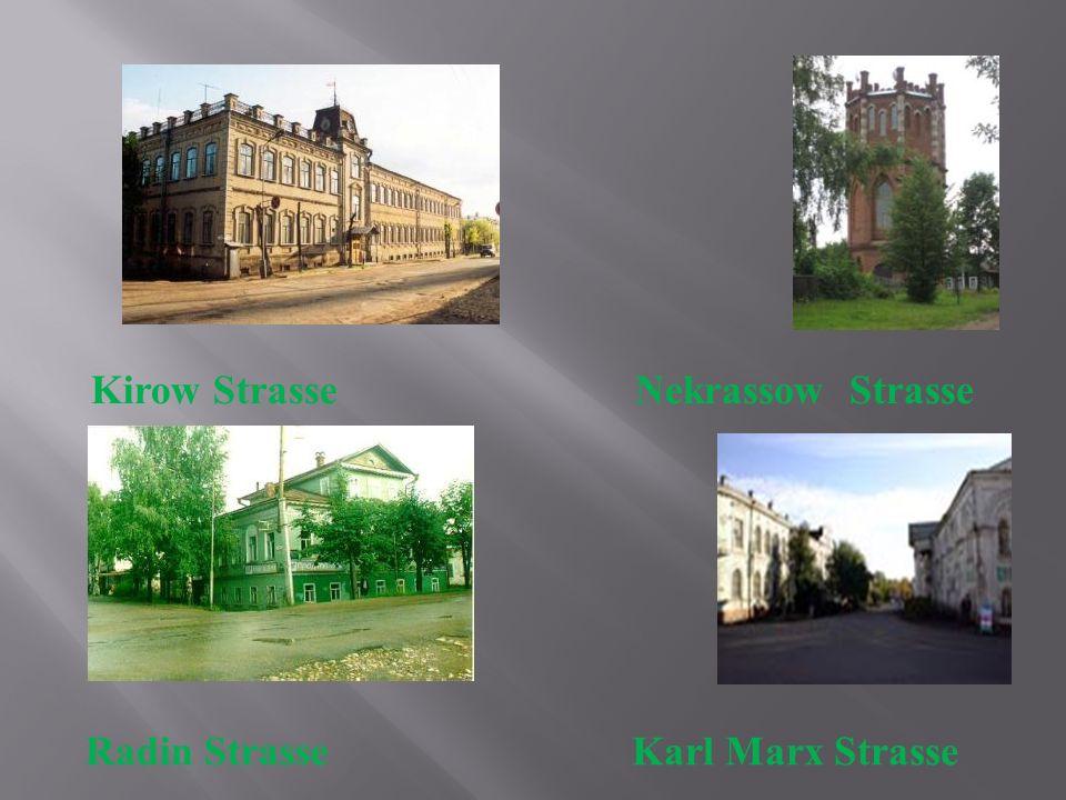 Kirow Strasse Nekrassow Strasse Radin Strasse Karl Marx Strasse