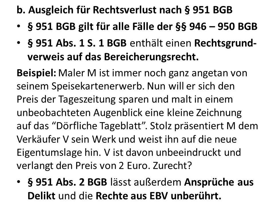 b. Ausgleich für Rechtsverlust nach § 951 BGB