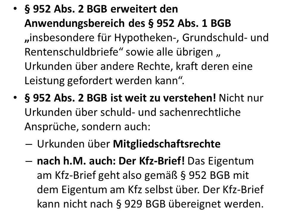 § 952 Abs. 2 BGB erweitert den Anwendungsbereich des § 952 Abs
