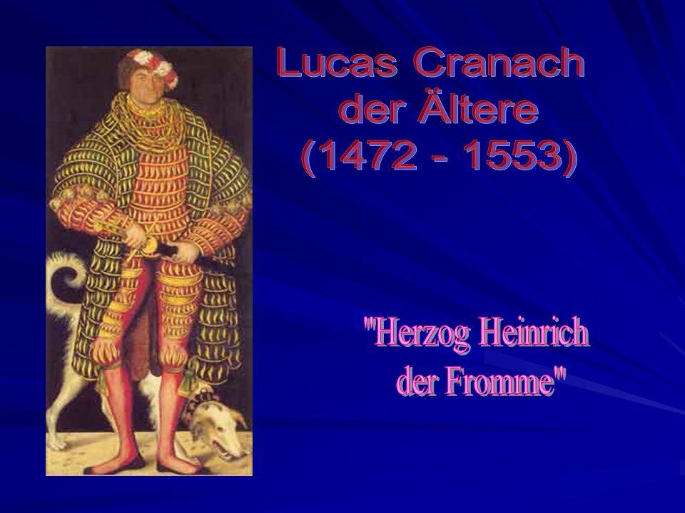 Lucas Cranach der Ältere (1472 - 1553) Herzog Heinrich der Fromme