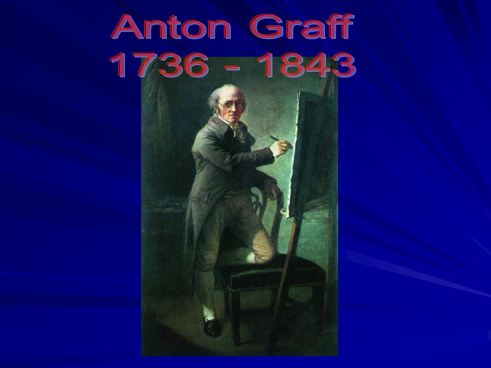 Anton Graff 1736 - 1843
