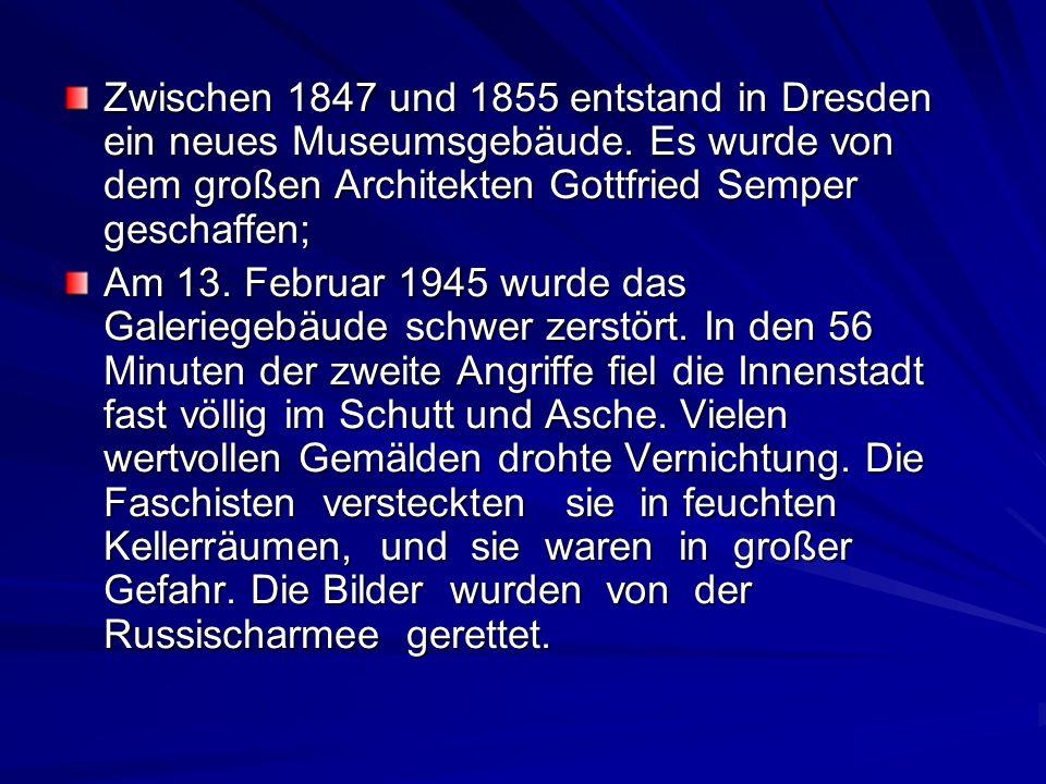 Zwischen 1847 und 1855 entstand in Dresden ein neues Museumsgebäude